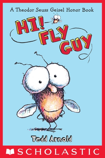 Fly Guy #1: Hi, Fly Guy! - Hi, Fly Guy! ebook by Tedd Arnold