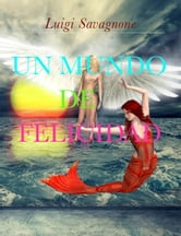 Un mundo de felicidad ebook by Luigi Savagnone