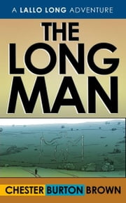 The Long Man ebook by Chester Burton Brown