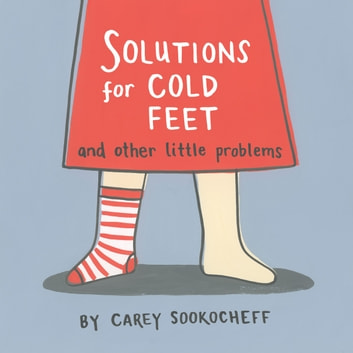 Solutions for Cold Feet and Other Little Problems ebook by Carey Sookocheff