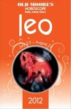 Old Moore's Horoscope 2012 Leo ebook by Dr Francis Moore