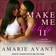 Make Me Stay II - A Second Chance Romance audiobook by Amarie Avant