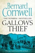 Gallows Thief ebook by Bernard Cornwell