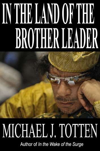 In the Land of the Brother Leader ebook by Michael J. Totten