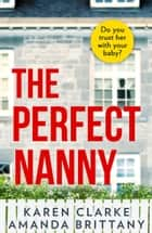 The Perfect Nanny ebook by Karen Clarke, Amanda Brittany