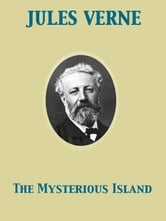The Mysterious Island ebook by Stephen W. White,Jules Verne