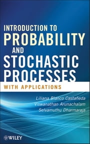 Introduction to Probability and Stochastic Processes with Applications ebook by Viswanathan Arunachalam,Selvamuthu Dharmaraja,Liliana Blanco Castañeda