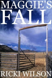 Maggie's Fall ebook by Ricki Wilson
