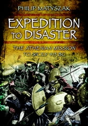 Expedition to Disaster ebook by Matyszak, Philip