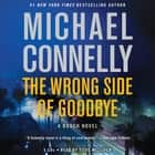 The Wrong Side of Goodbye luisterboek by Michael Connelly