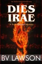 Dies Irae - A Scott Drayco Mystery ebook by BV Lawson