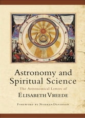 Astronomy and Spiritual Science ebook by Elizabeth Vreede, Anne Riegel
