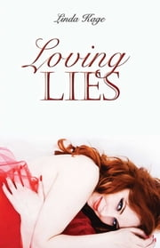 Loving Lies ebook by Linda Kage