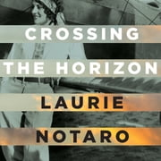 Crossing the Horizon - A Novel audiobook by Laurie Notaro