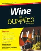 Wine For Dummies ebook by Ed McCarthy,Mary Ewing-Mulligan