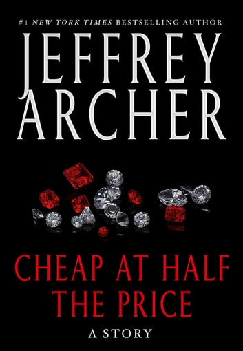 Cheap At Half The Price Ebook By Jeffrey Archer 9781250149343