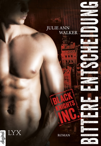 Black Knights Inc. - Bittere Entscheidung ebook by Julie Ann Walker