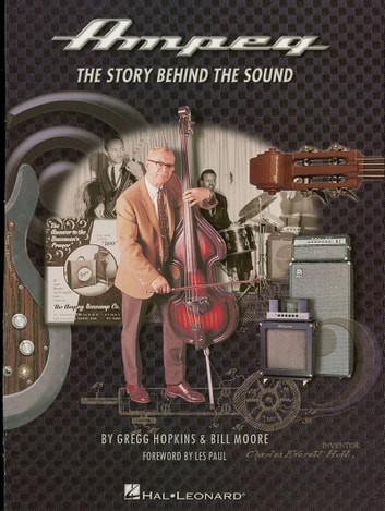 Ampeg: The Story Behind the Sound ebook by Gregg Hopkins,Bill Moore