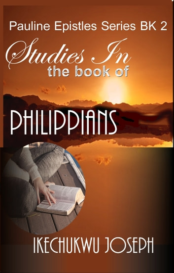 Studies in the Book of Philippians ebook by Ikechukwu Joseph