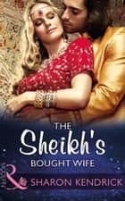 The Sheikh's Bought Wife (Mills & Boon Modern) (Wedlocked!, Book 86) ebook by Sharon Kendrick