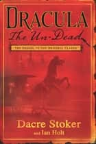 Dracula The Un-Dead ebook by Dacre Stoker, Ian Holt