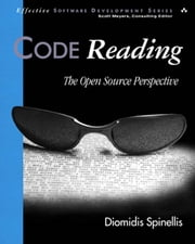 Code Reading - The Open Source Perspective ebook by Diomidis Spinellis
