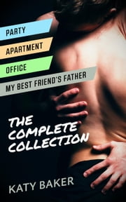 My Best Friend's Father (The Complete Collection) - My Best Friend's Father ebook by Katy Baker