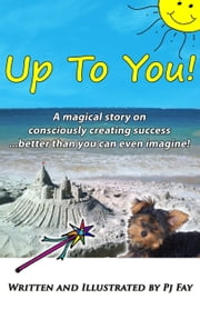 Up To You! ebook by Pj Fay