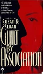 Guilt by Association ebook by Susan R. Sloan