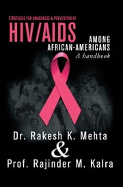 Strategies for Awareness & Prevention of HIV/AIDS among African-Americans ebook by Dr. Rakesh K. Mehta & Prof. Rajinder M. Kalra