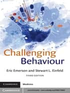 Challenging Behaviour ebook by Eric Emerson, Stewart L. Einfeld
