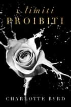 I limiti proibiti ebook by Charlotte Byrd