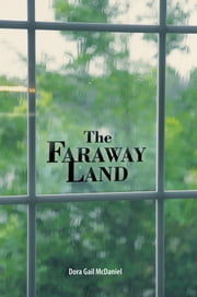The Faraway Land ebook by Dora Gail McDaniel