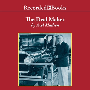 The Deal Maker - How William C. Durant Made General Motors audiobook by Axel Madsen
