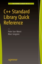 C++ Standard Library Quick Reference ebook by Peter Van Weert,Marc Gregoire