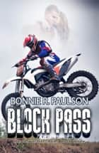 Block Pass - Downshift Series, #3 ebook by Bonnie R. Paulson