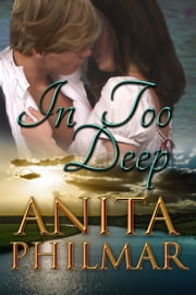 In Too Deep ebook by Anita Philmar