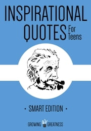 Inspirational Quotes for Teens - Growing Greatness, #4 ebook by Kytka Hilmar-Jezek