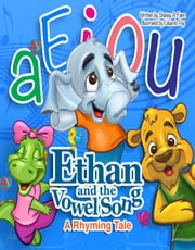 Ethan and the Vowel Song - A Rhyming Tale ebook by Stacey A. Fann,Eduardo Paj