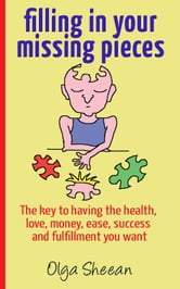 Filling in your missing pieces ebook by Olga Sheean
