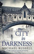 The City in Darkness ebook by Michael Russell