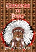 Chevauche le poney ebook by DENIS BLEMONT
