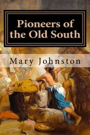 Pioneers of the Old South ebook by Mary Johnston