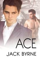 Ace ebook by Jack Byrne