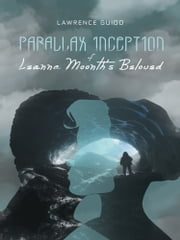 Parallax Inception of Leanna Moonth's Beloved ebook by Lawrence Guido