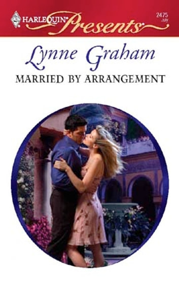 Married by Arrangement - A Billionaire and Virgin Romance ekitaplar by Lynne Graham