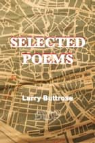 Selected Poems ebook by Larry Buttrose