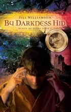 By Darkness Hid - Blood of Kings, #1 ebook by Jill Williamson