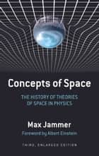 Concepts of Space - The History of Theories of Space in Physics: Third, Enlarged Edition ebook by Max Jammer