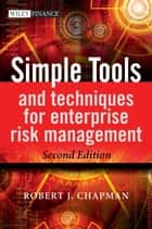 Simple Tools and Techniques for Enterprise Risk Management ebook by Robert J. Chapman